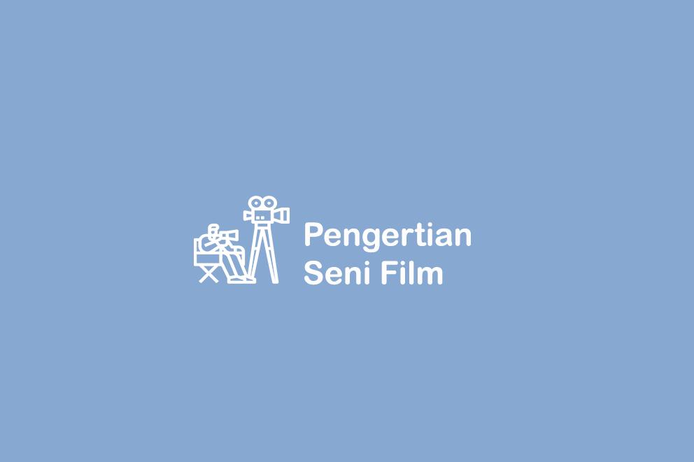 Pengertian seni film